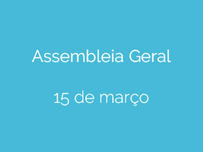Assembleia Geral – 15 de Março 2019 – Porto